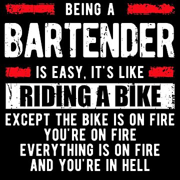 Bartender Shirts Funny - Being a Bartender is Easy by sriok