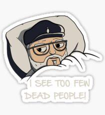 I see dead people? Sticker