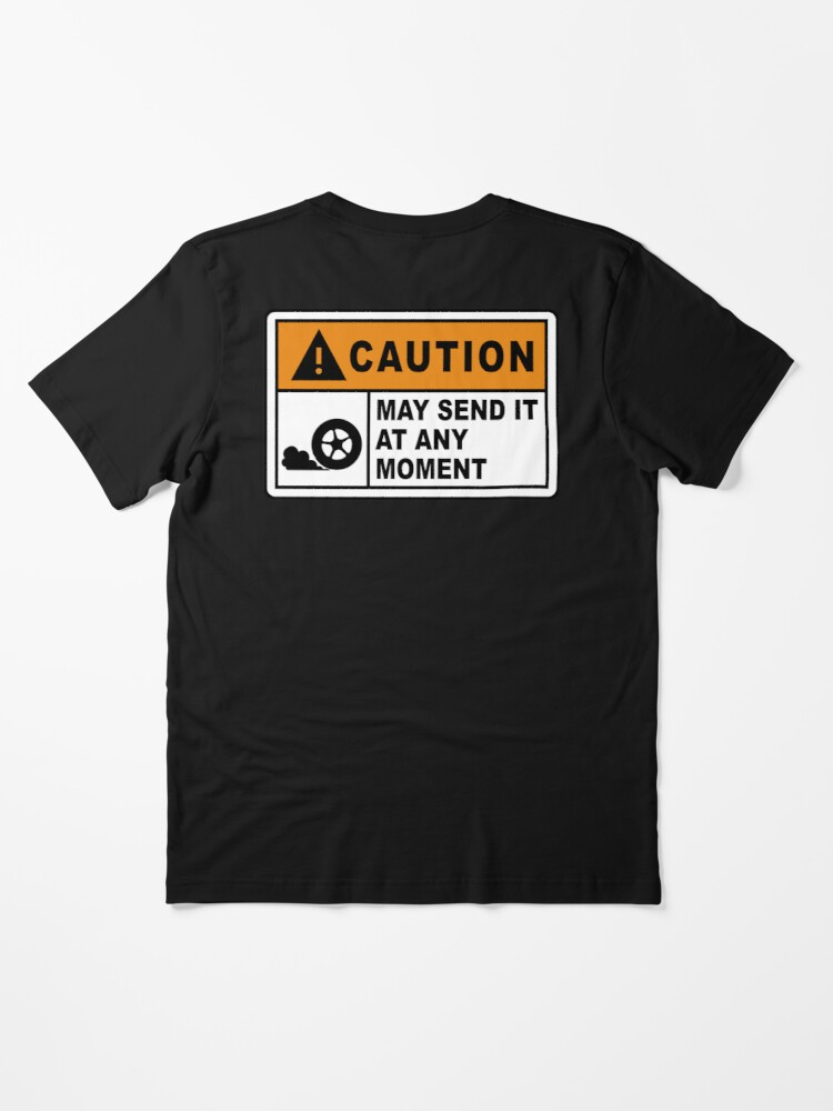 Alternate view of Caution - May send it at any moment.  Essential T-Shirt