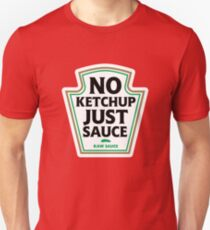 No Ketchup Just Sauce Unisex T-Shirt