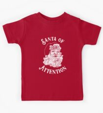 Santa Of Attention Kids Clothes