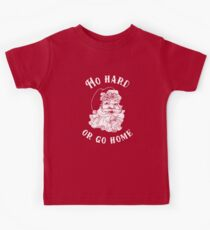 Ho Hard Or Go Home Kids Clothes