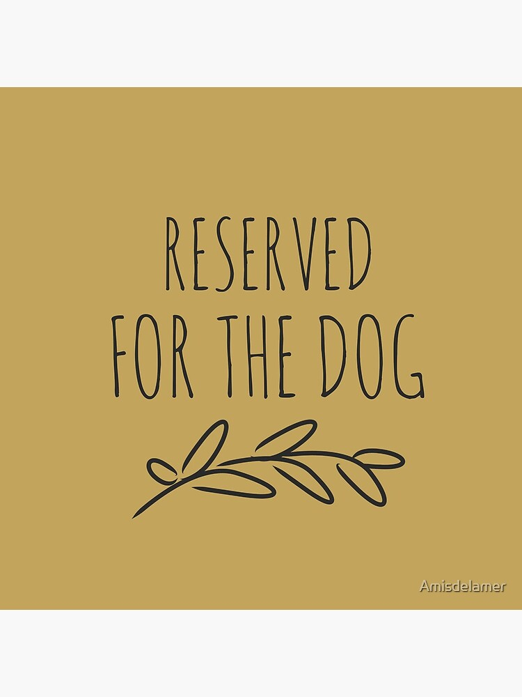 Reserved for the dog. Gold by Amisdelamer