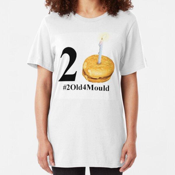 2 Old 4 Mould Slim Fit T-Shirt