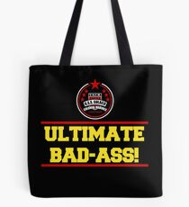 I am the Ultimate Bad-Ass Tote Bag