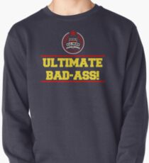 I am the Ultimate Bad-Ass Pullover
