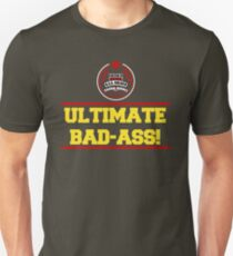 I am the Ultimate Bad-Ass Unisex T-Shirt