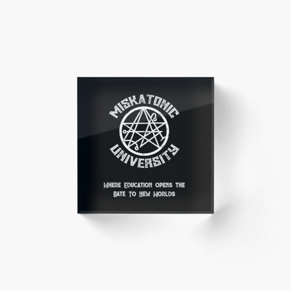Miskatonic University: Where Education Opens the Gate To New Worlds Acrylic Block