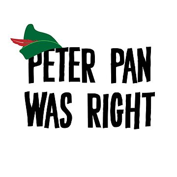 Peter Pan Was Right by EsraelArdent