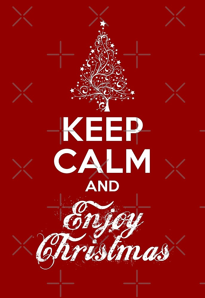 Keep Calm and Enjoy Christmas\