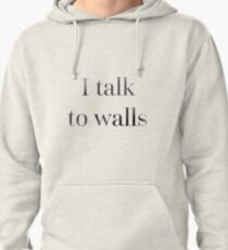Speech and Debate NSDA NFL -- I talk to walls Pullover Hoodie