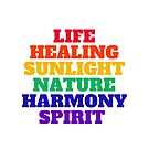 LIFE HEALING SUNLIGHT NATURE HARMONY SPIRIT - RAINBOW by IdeasForArtists