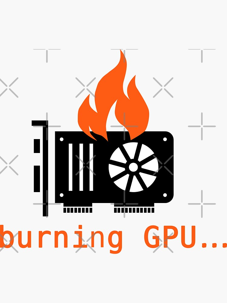 burning gpu by FunnyGrief