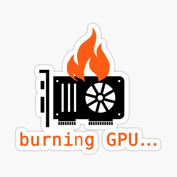burning gpu Sticker