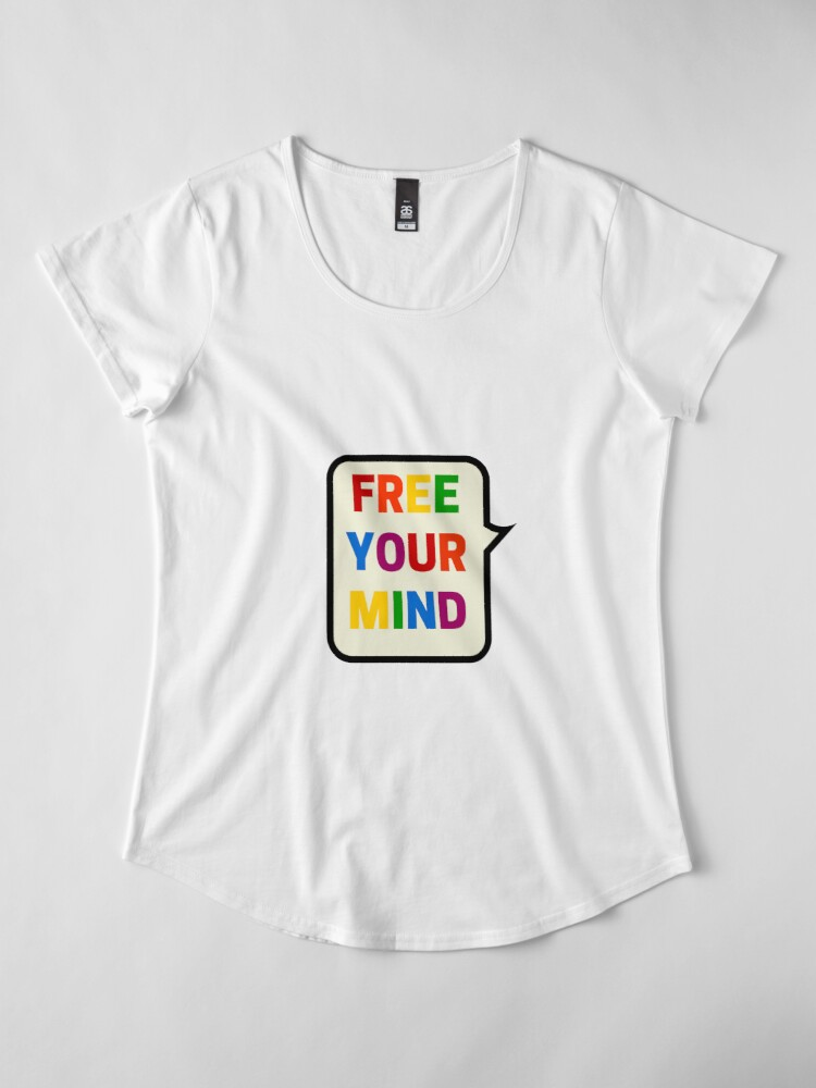 Alternate view of FREE YOUR MIND BUBBLE Premium Scoop T-Shirt