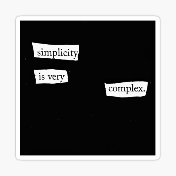 Simplicity is very complex Sticker