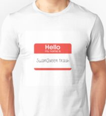 my name is swanqueen trash  T-Shirt