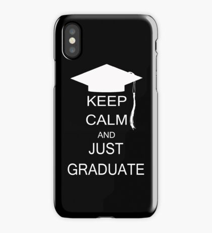 Keep calm and just graduate iPhone Case/Skin