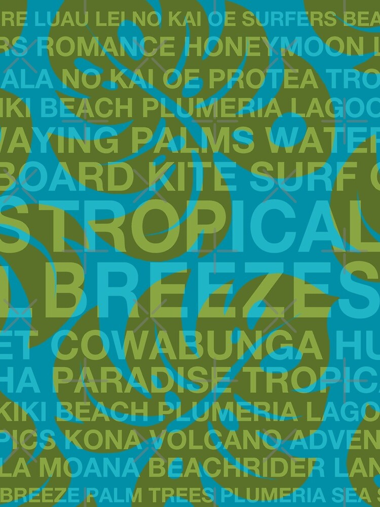 Summer Words Tropical Breezes and Hawaiian Monstera Leaf - Teal & Olive by DriveIndustries