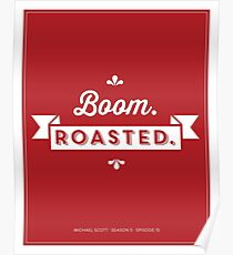 Dunder Mifflin The Office Michael Scott Quote - Boom. Roasted. Poster