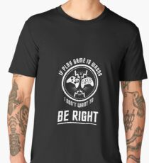 If play game is wrong I don't want to be right Men's Premium T-Shirt