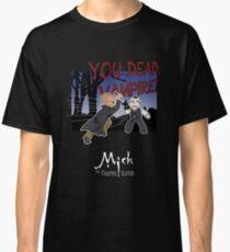 Mick, the Vampir Slayer Classic T-Shirt