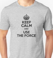 Keep Calm And Use The Force Unisex T-Shirt