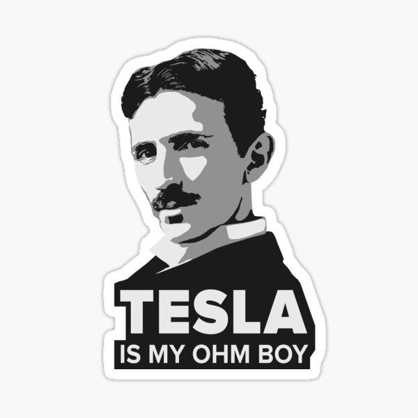 Tesla is my Ohm Boy Sticker