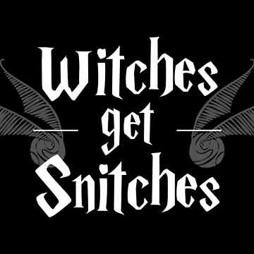 witches get snitches by Charlie-Cat
