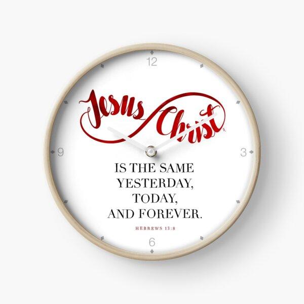 Jesus Christ Is the Same Clock