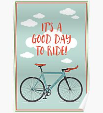 It's a Good Day to Ride Poster