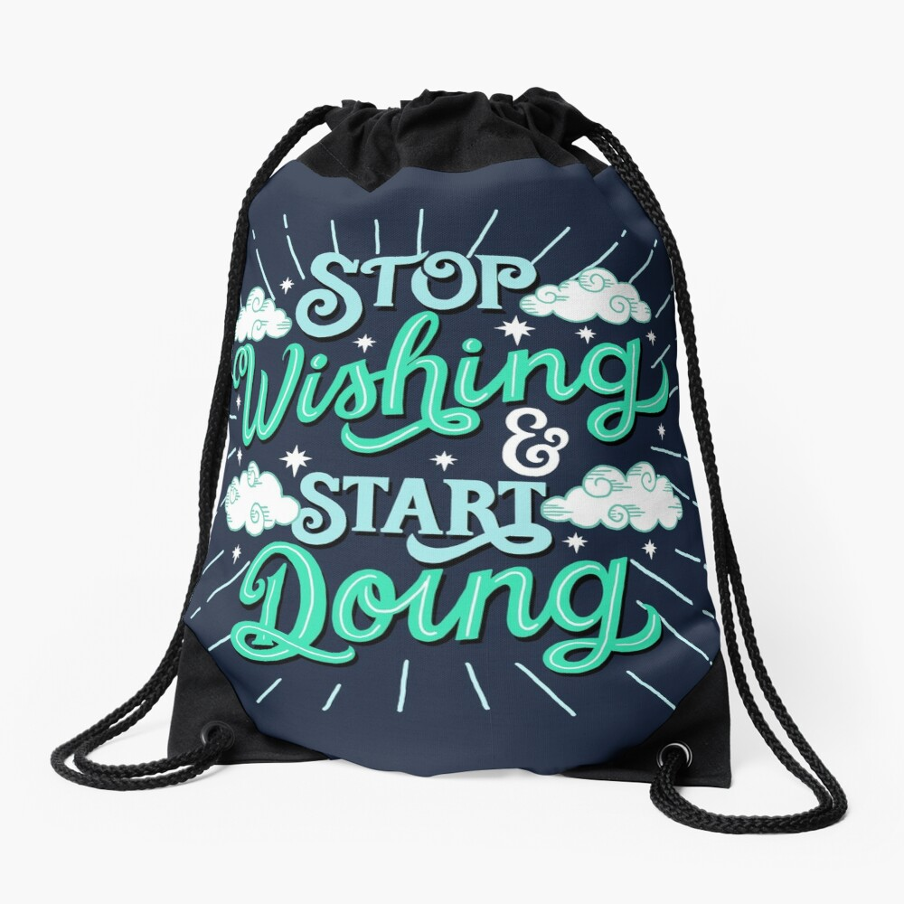 Stop wishing start doing Drawstring Bag