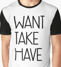 buffy - want, take, have Graphic T-Shirt