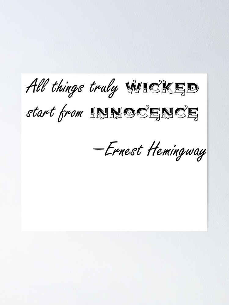Ernest Hemingway Quote Wicked Innocence | Poster