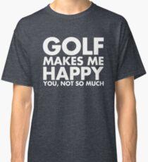 Golf Makes Me Happy Classic T-Shirt