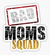Bad Moms Squad Sticker
