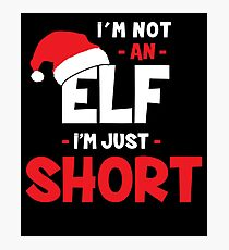 I'm Not An Elf I'm Just Short Photographic Print