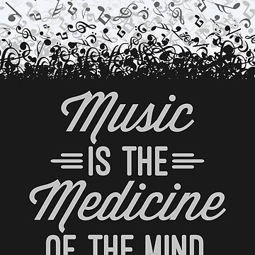 Music Medicine Mind Quote by quarantine81