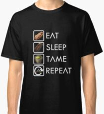 Ark Survival Evolved - Eat, Sleep, Tame, Repeat. Classic T-Shirt