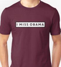 I Miss Obama Unisex T-Shirt
