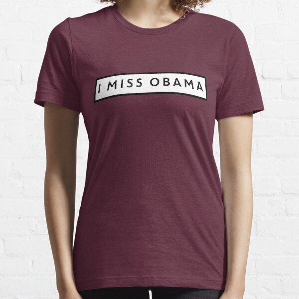 Ich vermisse Obama Essential T-Shirt