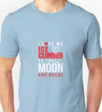 I Love My Ice Climber To Moon & Back T-Shirt