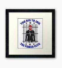 Too Big To Jail Banker - The Power Elite T-Shirt Framed Print