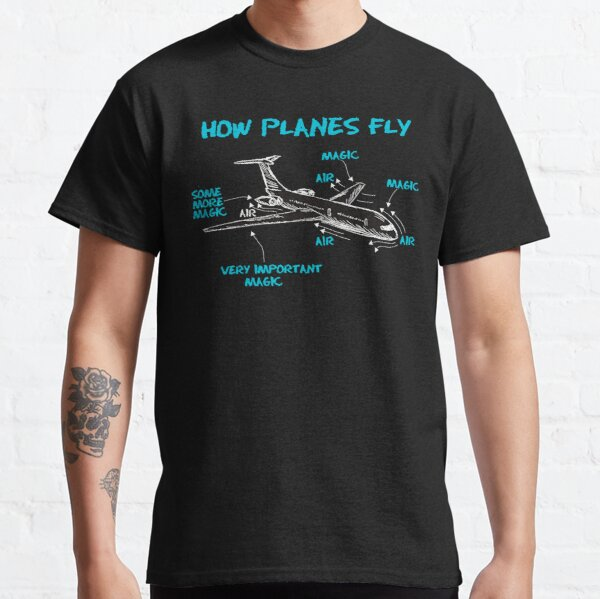 Funny Engineering T Shirts Gifts-How Plane Fly for Womens Mens Classic T-Shirt