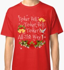 Tinker All The Way Classic T-Shirt
