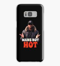 MANS NOT HOT Samsung Galaxy Case/Skin