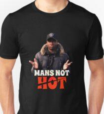 MANS NOT HOT T-Shirt