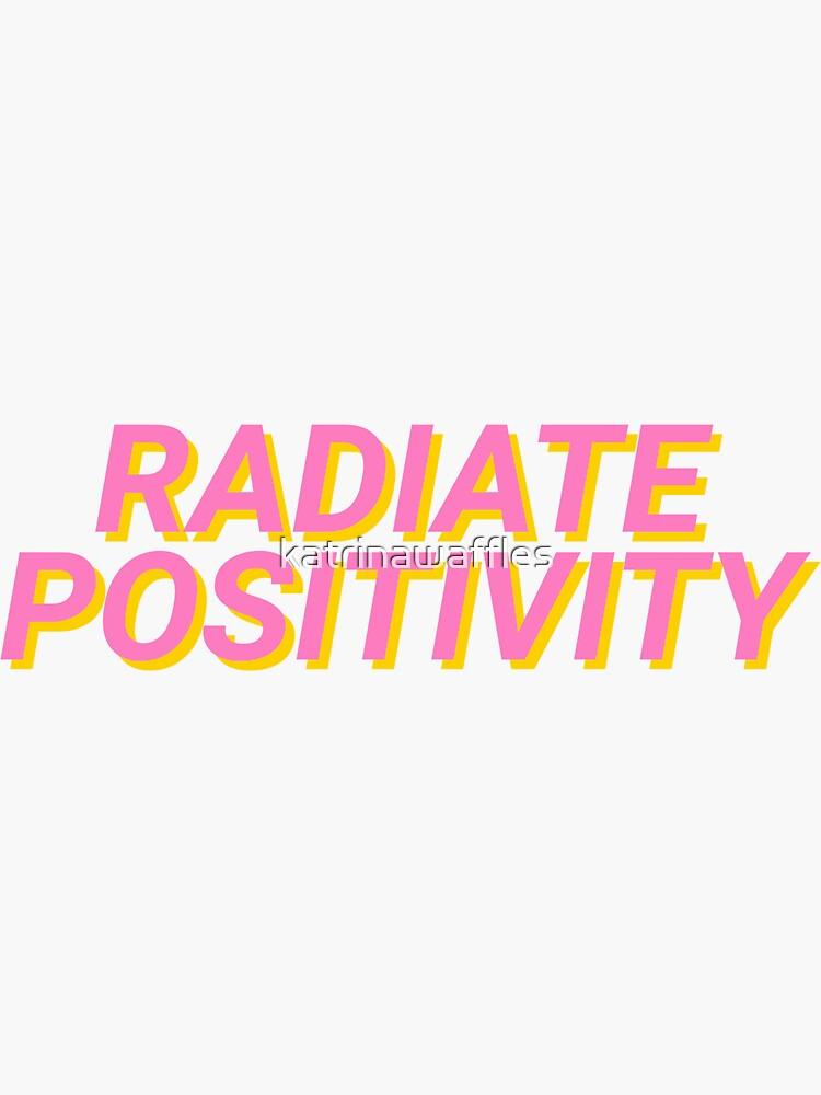 irradiar positividad de katrinawaffles