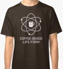 Coffee-based Life Form Classic T-Shirt