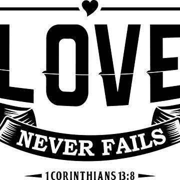1 Corinthians 13:8, Love never fails - Vintage design by busyokoy